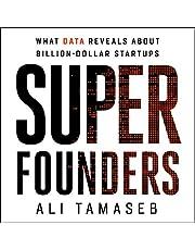 Super Founders: What Data Reveals About Billion-Dollar Startups