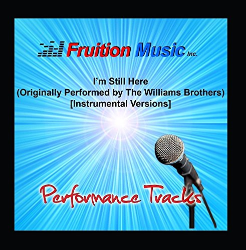 I'm Still Here (Originally Performed by the Williams Brothers) [Instrumental Versions]