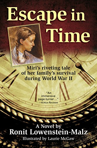 Escape in Time: Miri's riveting tale of her family's survival during World War II by [Lowenstein-Malz, Ronit]