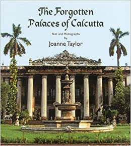Book The Forgotten Palaces of Calcutta