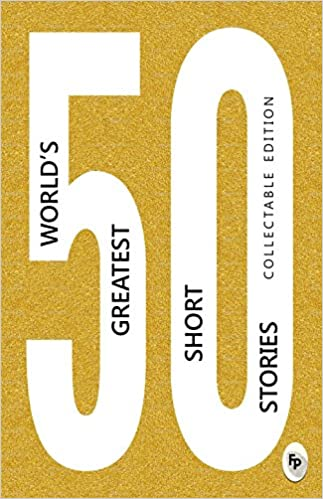 buy 50 world s greatest short stories book online at low prices in
