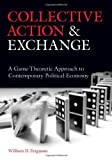 Collective Action and Exchange, William Ferguson, 0804770042