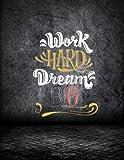 Work Hard Dream Big: Weekly Planner 2019: Success