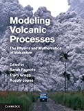 img - for Modeling Volcanic Processes: The Physics and Mathematics of Volcanism book / textbook / text book