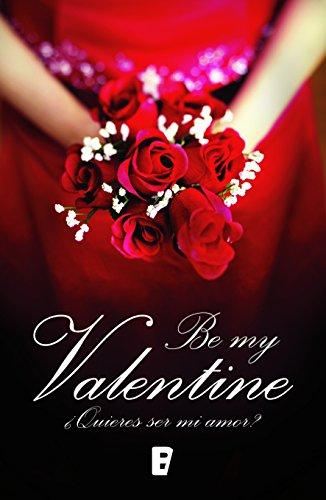 Be my Valentine: ¿Quieres ser mi amor? (Spanish Edition)