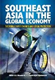 Southeast Asia in the Global Economy, Helen Sharmini Nesadurai and Joseph Soedradjad Djiwandono, 9812308237