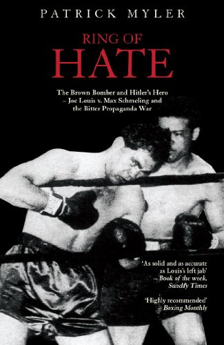 Ring of Hate: The Brown Bomber and Hitler's Hero: Joe Louis v. Max Schmeling and the Bitter Propaganda War