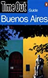 Time Out Buenos Aires Guide, Time Out Guides Staff, 0141003545