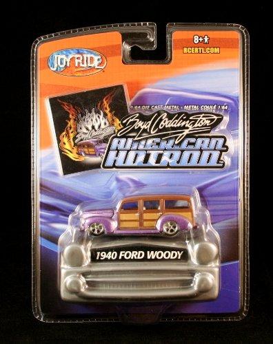 1940 FORD WOODY Joy Ride BOYD CODDINGTON AMERICAN HOTROD 1:64 Scale Die Cast (1940 Ford Hot Rod)