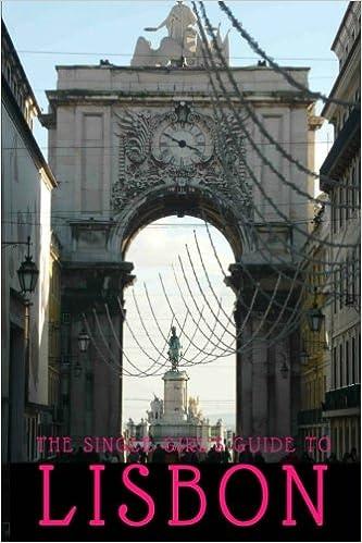 The Single Girl's Guide to Lisbon: Volume 2 (SGG2 City Guides)