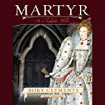 Martyr: An Elizabethan Thriller | Rory Clements