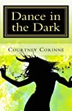 Dance in the Dark, Courtney Corinne, 1469999307