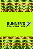 Runner's Training Log: Perfect Running Diary Log Fitness Notebook, Calories, Track Distance, Speed, Route, Weight Loss, Runners Training Log, Gifts ... 110 Pages. (Fitness & Running Log Book)