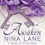 Awaken: A Spiral of Bliss Novel, Book 3 | Nina Lane