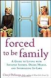Forced to Be Family, Cheryl Dellasega, 0470049995