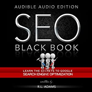 SEO Black Book: A Guide to the Search Engine Optimization Industry's Secrets Audiobook