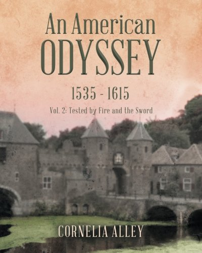 An American Odyssey 1535 - 1615: Vol. 2: Tested by Fire and the Sword (Volume 2) pdf