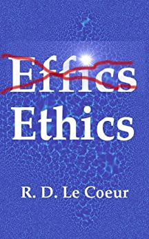 Ethics by [Le Coeur, Roy]