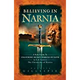 Believing in Narnia: A Kid's Guide to Unlocking the Secret Symbols of Faith in C.S. Lewis' The Chronicles of Narnia