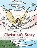 Christian's Story, Christie L. Appel  Clnc, 1467877212