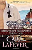 Wife By Force: International Billionaires II: The Italians (Volume 2)