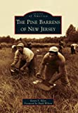 The Pine Barrens of New Jersey, Karen F. Riley and Foreword by Budd Wilson, 0738573507