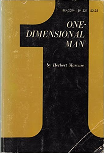 One Dimensional Man: Studies in the Ideology of Advanced Industrial Society, Marcuse, Herbert