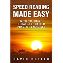 Speed Reading Made Easy: With Exclusive Phrase-Formatted Practice Exercises