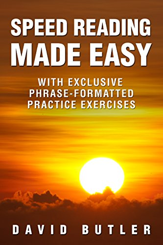 Speed Reading Made Easy: With Exclusive Phrase-Formatted Practice Exercises by [Butler, David]