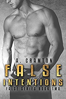 False Intentions (False Series Book 2) by [Cramton, A.]