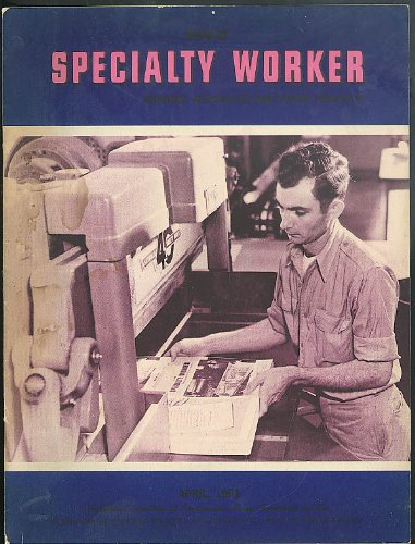 - SPECIALTY WORKER Printing Specialties & Paper Products 4 1951