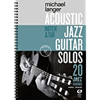 Acoustic Jazz Guitar Solos: 20 Jazz Classics in Noten und TAB / medium-advanced