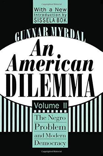 Search : An American Dilemma: The Negro Problem and Modern Democracy (Black & African-American Studies)