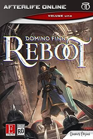 Reboot (Afterlife Online - Vol. I) (Italian Edition) eBook: Domino ...