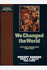 We Changed the World: African Americans 1945-1970 (The Young Oxford History of African Americans Book 9) Kindle Edition