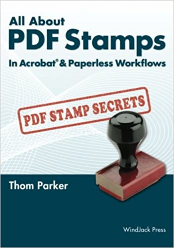 All About PDF Stamps In Acrobat® & Paperless Workflows: Thom Parker