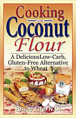 Cooking with Coconut Flour: A Delicious Low-Carb, Gluten