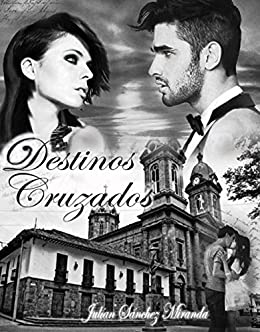 DESTINOS CRUZADOS (Spanish Edition)