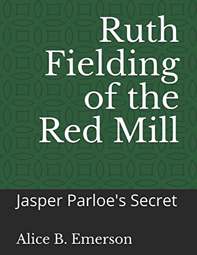 Ruth Fielding of the Red Mill: Jasper Parloe's Secret pdf