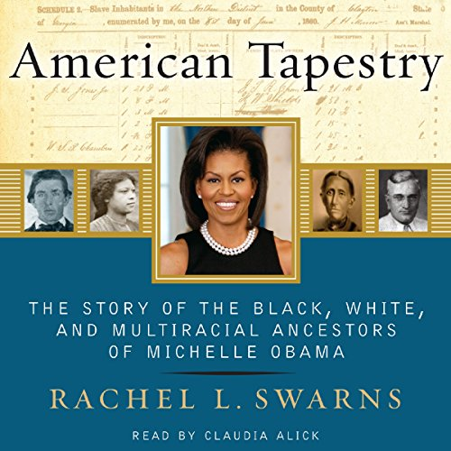 American Tapestry: The Story of the Black, White, and Multiracial Ancestors of Michelle - Bv Tapestry