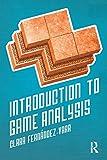 Introduction to Game Analysis, Fernández-Vara, Clara, 0415703271