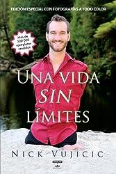 Una vida sin limites: Inspiracion para una vida ridiculamente feliz. Nueva edicion con fotos a color (Life Without Limits: Inspiration for a Ridiculously Good Life) (Spanish Edition)