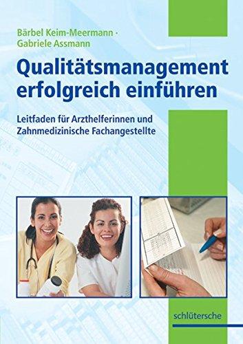 Die Medizinische Fachangestellte - Qualitätsmanagement einführen leicht gemacht