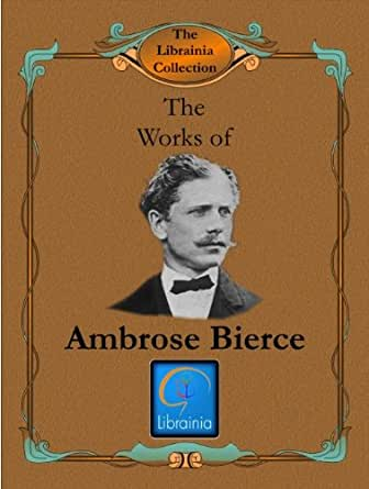 ambrose bierce biography essay A semiotic analysis: an occurrence at owl creek bridge an occurrence at owl creek bridge is a short story set during the american civil war by author ambrose pierce.