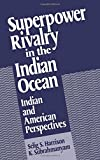 img - for Superpower Rivalry in the Indian Ocean: Indian and American Perspectives book / textbook / text book