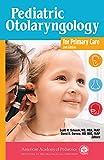 Pediatric Otolaryngology for Primary Care