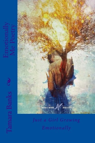 Download Emotionally Me Poetry: Just a Girl Growing Emotionally ebook