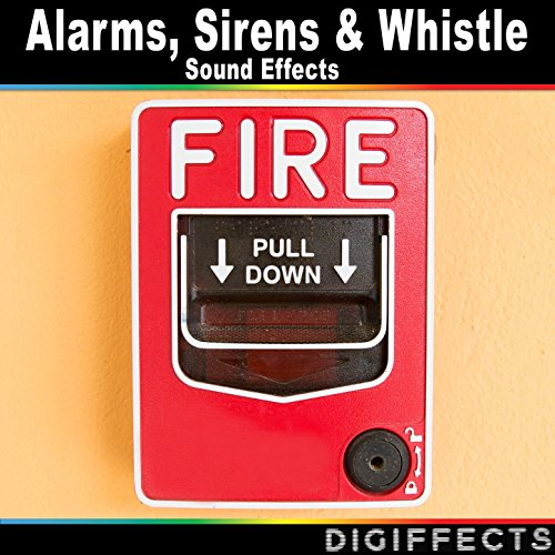 - Alarms, Sirens, And Whistle Sound Effects
