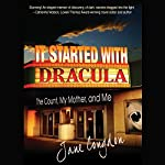 It Started with Dracula: The Count, My Mother, and Me | Jane Congdon
