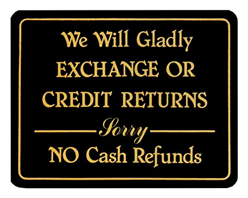 We Will Gladly Exchange Or Credit Returns Sorry No Cash Refunds ~ Store Policy Business Sign (In Return Policy Store)